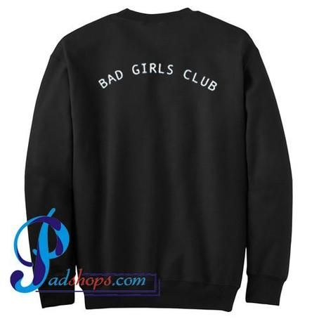 Bad Girls Club Sweatshirt Back