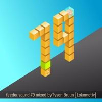 feeder sound 79 Mixed By Tyson Bruun [Lokomotiv] by feeder sound on SoundCloud