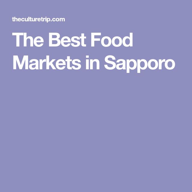 The Best Food Markets in Sapporo