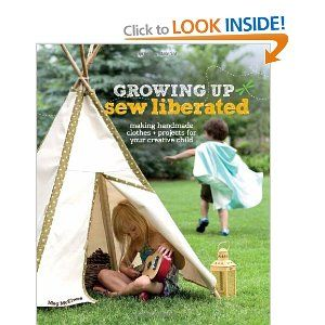 Growing Up Sew Liberated: Making Handmade Clothes and Projects for Your Creative Child: Amazon.ca: Meg McElwee: Books