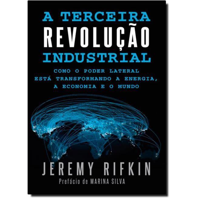 Jeremy Rifkin e a Terceira Revolução Industrial Para o economista Jeremy Rifkin, o telefone e o petróleo abriram caminho para a Segunda Revolução Industrial. Agora, as energias limpas e as redes inteligentes estão preparando a próxima grande onda