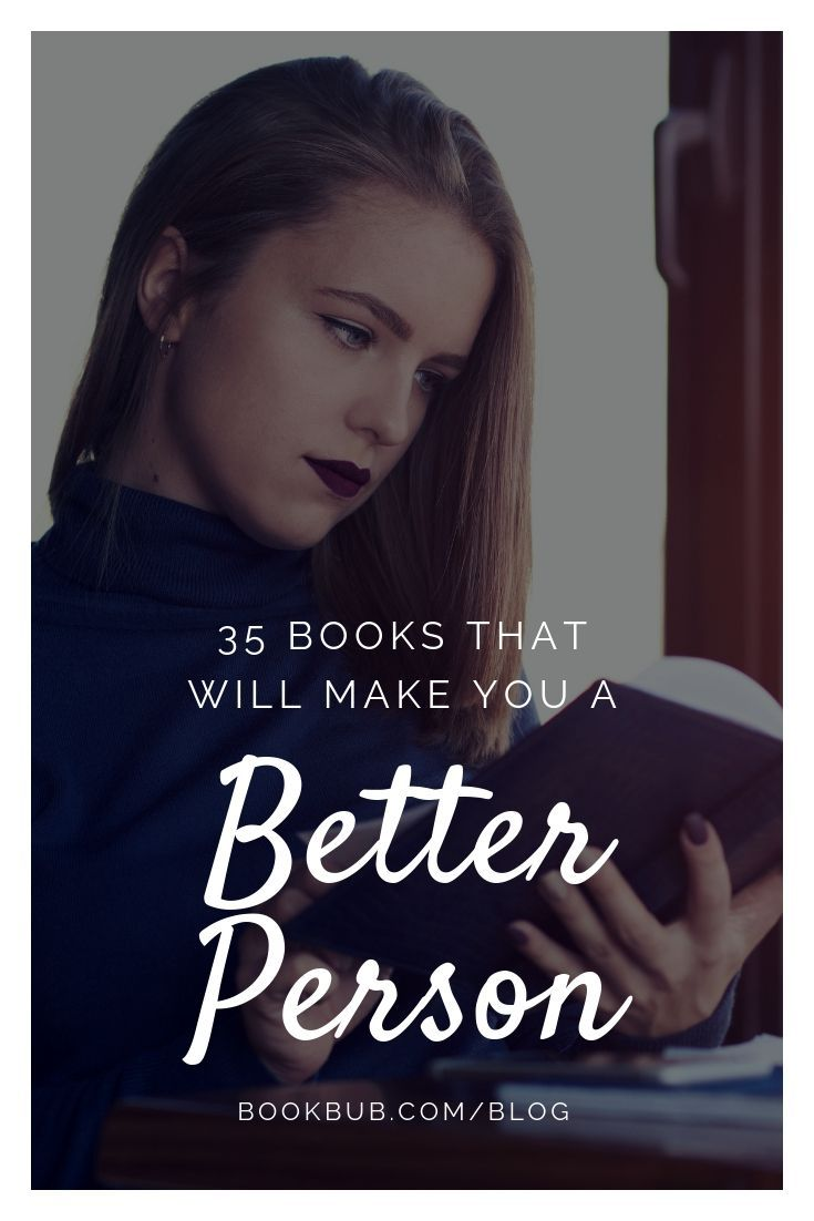 35 Books That Will Make You A Better Person Best Self Help Books Inspirational Books Books For Self Improvement