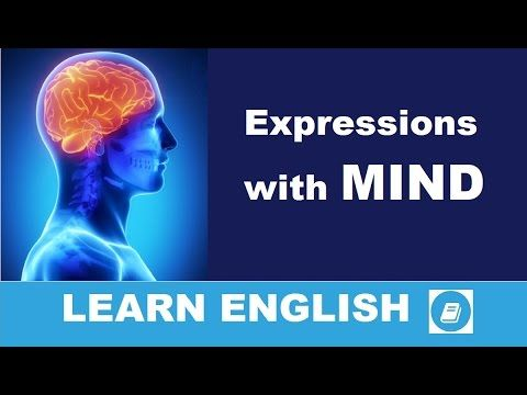 English Vocabulary Builder - Expressions with MIND - E-ANGOL