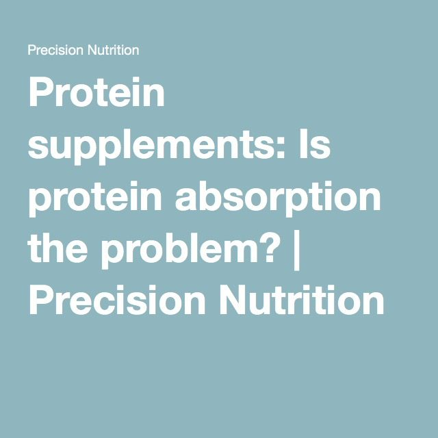 Protein supplements: Is protein absorption the problem? | Precision Nutrition