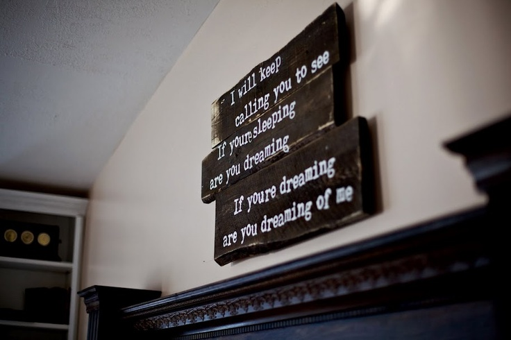 Blue October lyrics - reclaimed wood sign. Love this. I told El awhile back that this should be our wedding song <3