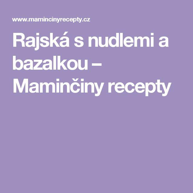 Rajská s nudlemi a bazalkou – Maminčiny recepty