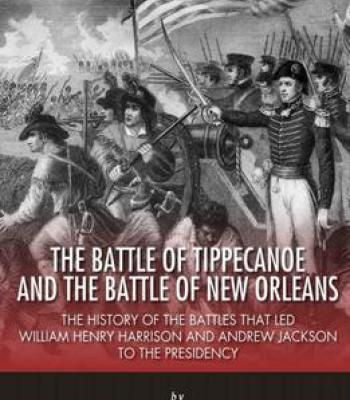The Battle Of Tippecanoe And The Battle Of New Orleans PDF