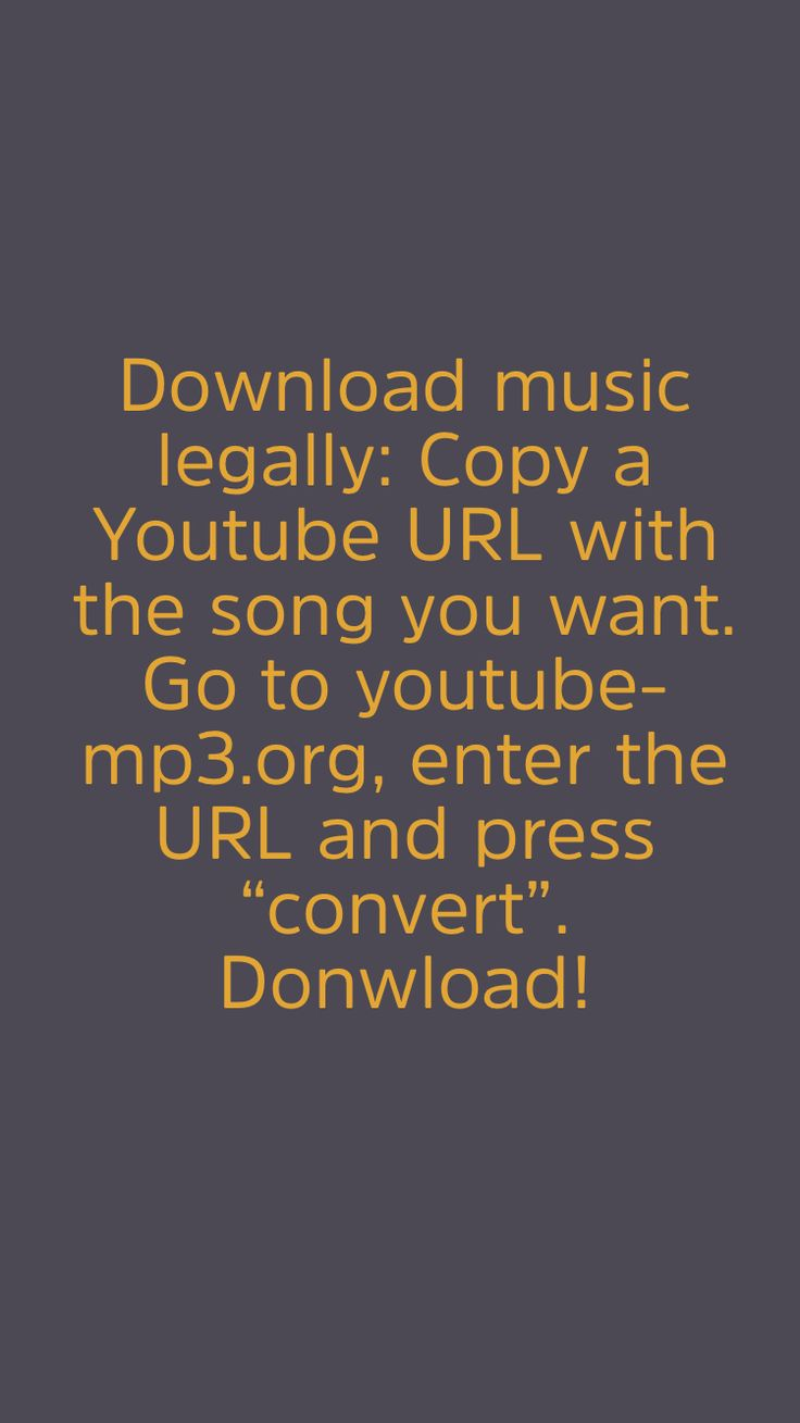 How Download Music Legally: Copy A Youtube Url With The Song You Want Go To  Vertical Videos