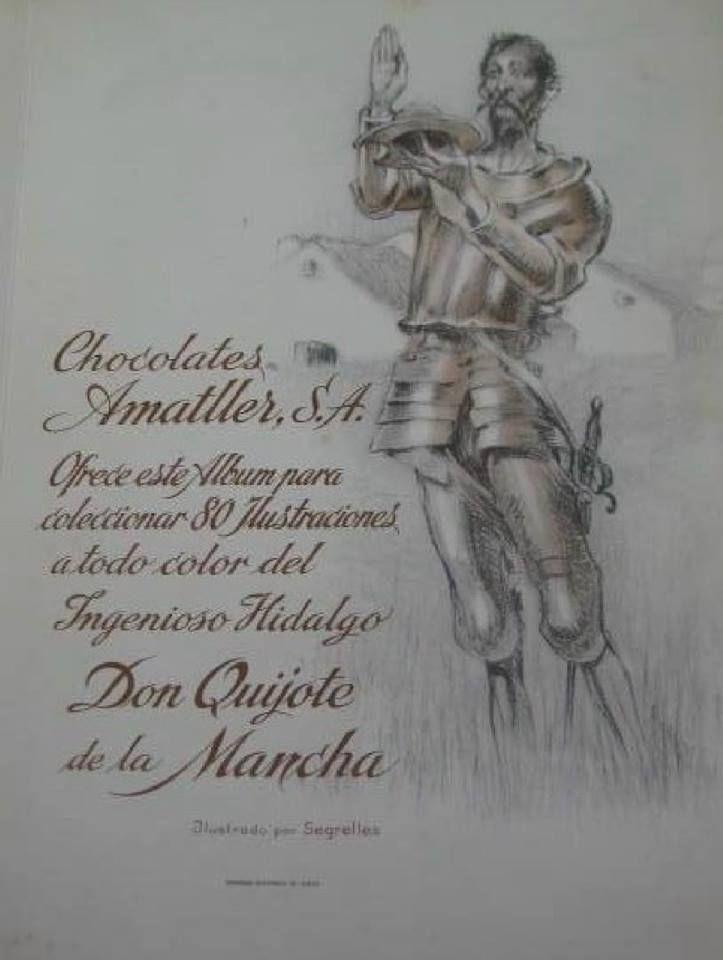 Don Quijote de la Mancha. Colección de 80 cromos ilustrados a todo color del ingenioso Hidalgo Don Quijote de la Mancha. Publicado en 1954 por chocolates Amatller S.A. y dibujos de Segreles