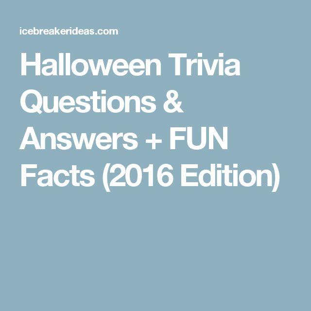 Halloween Trivia Questions & Answers + FUN Facts (2016 Edition)