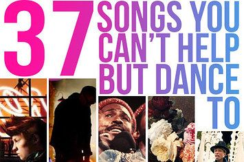 37 Songs You Can't Help But Dance To