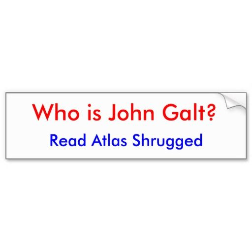 Who is john galt read atlas shrugged bumper stickers