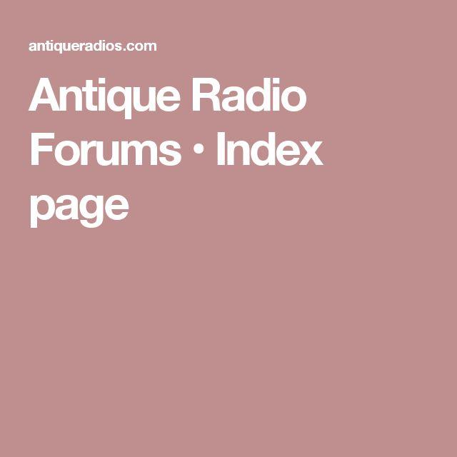 Antique Radio Forums • Index page