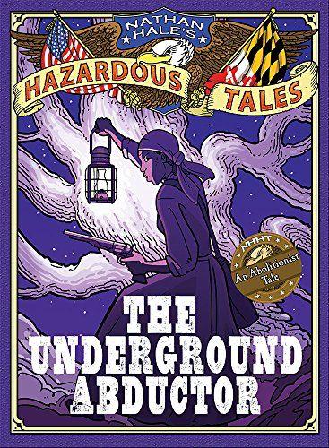 Nathan Hale's Hazardous Tales: The Underground Abductor (... http://smile.amazon.com/dp/1419715364/ref=cm_sw_r_pi_dp_bNFuxb0WTZ3BB