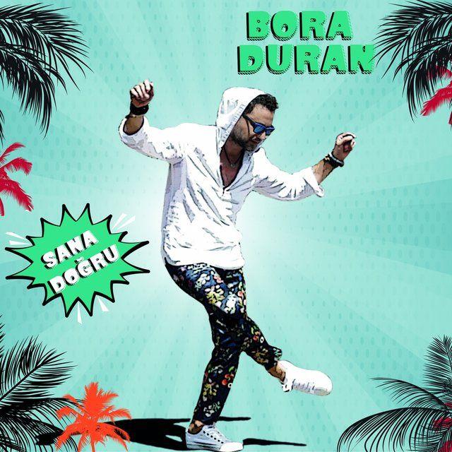 دانلود آهنگ ترکيه ای Bora Duran بنام Sana Dogru با کیفیت عالی آهنگ شاد ترکی استانبولی آهنگ جدید ترکیه ای گلچین آهنگ ترکیه ای Duran Songs Home Decor Decals