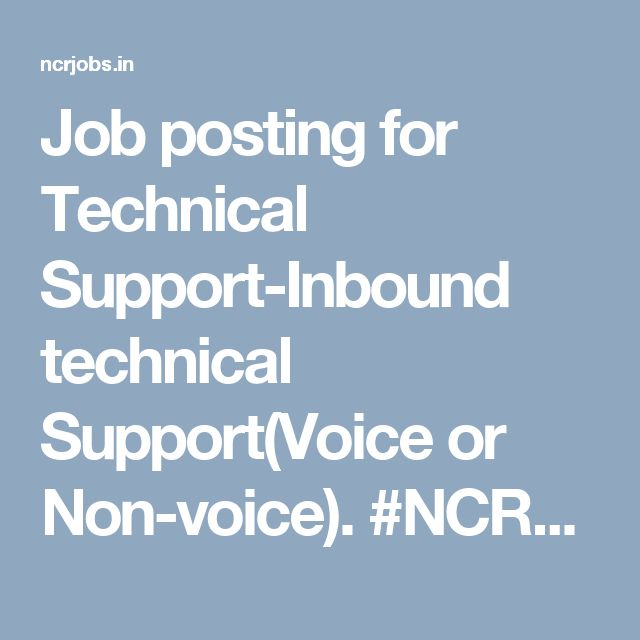Job posting for Technical Support-Inbound technical Support(Voice or Non-voice). #NCRJobs #TechnicalSupport