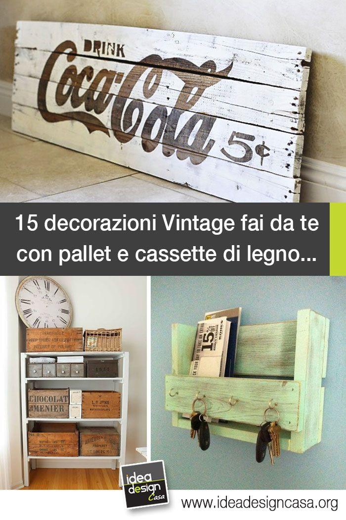 15 decorazioni Vintage fai da te con pallet e cassette di legno! Ispiratevi