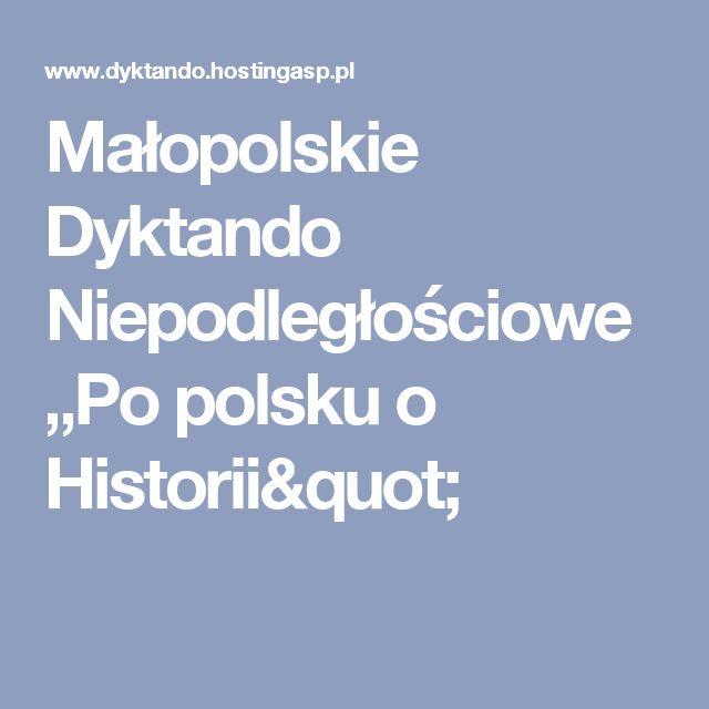 """Małopolskie Dyktando Niepodległościowe """"Po polsku o Historii"""""""