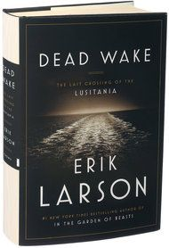 Review: Erik Larson's 'Dead Wake,' on the Sinking of the Lusitania - NYTimes.com