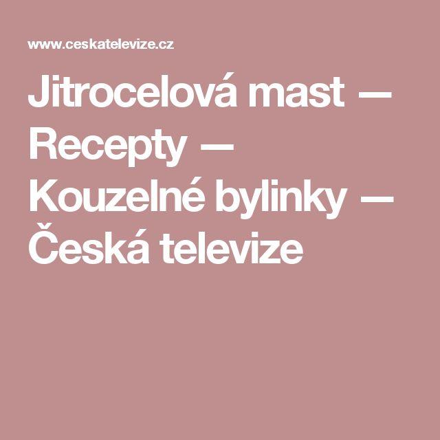 Jitrocelová mast — Recepty — Kouzelné bylinky — Česká televize