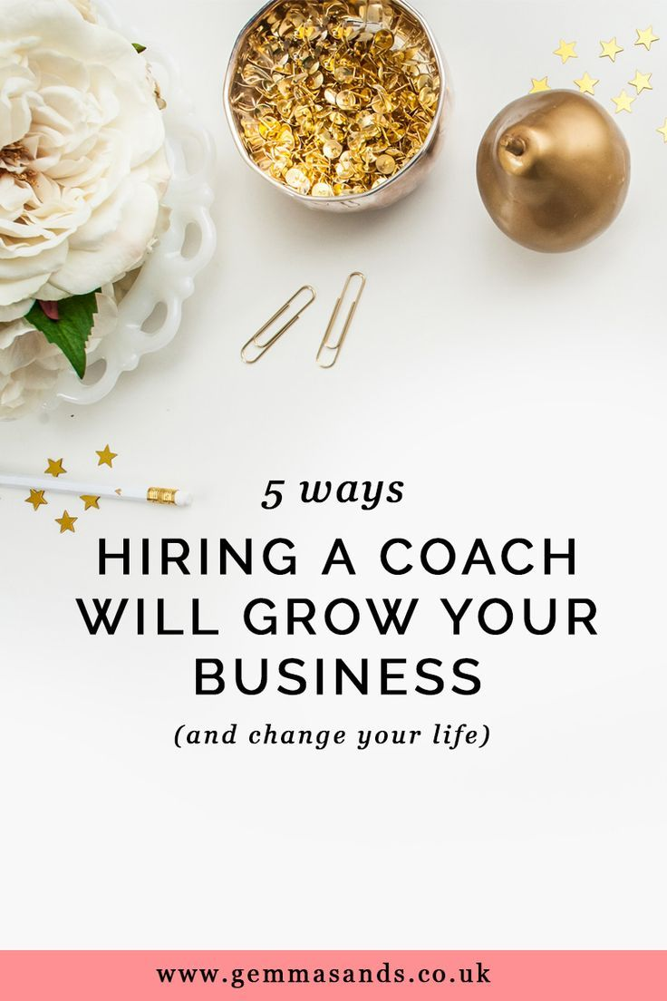5 ways hiring a coach will make your business more successful — Gemma Sands | Coaching + Branding