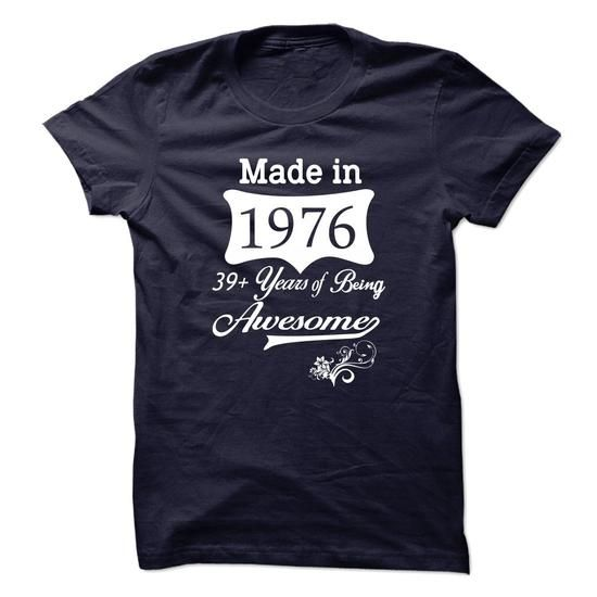 Made in 1976 Awesome Tshirt 2015 #1976 #tshirts #birthday #gift #ideas #Popular #Everything #Videos #Shop #Animals #pets #Architecture #Art #Cars #motorcycles #Celebrities #DIY #crafts #Design #Education #Entertainment #Food #drink #Gardening #Geek #Hair #beauty #Health #fitness #History #Holidays #events #Home decor #Humor #Illustrations #posters #Kids #parenting #Men #Outdoors #Photography #Products #Quotes #Science #nature #Sports #Tattoos #Technology #Travel #Weddings #Women