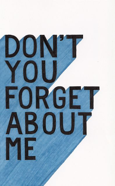 Don't you forget about me!