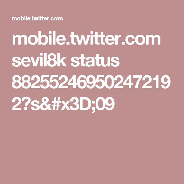 mobile.twitter.com sevil8k status 882552469502472192?s=09