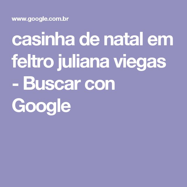 casinha de natal em feltro juliana viegas - Buscar con Google