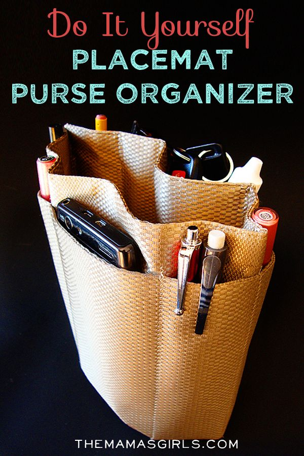 Do It Yourself Placemat Purse Organizer. Great idea! No longer do I have to dig around for my makeup or cellphone.