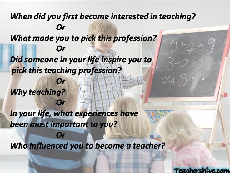 why are you interested in becoming a teacher