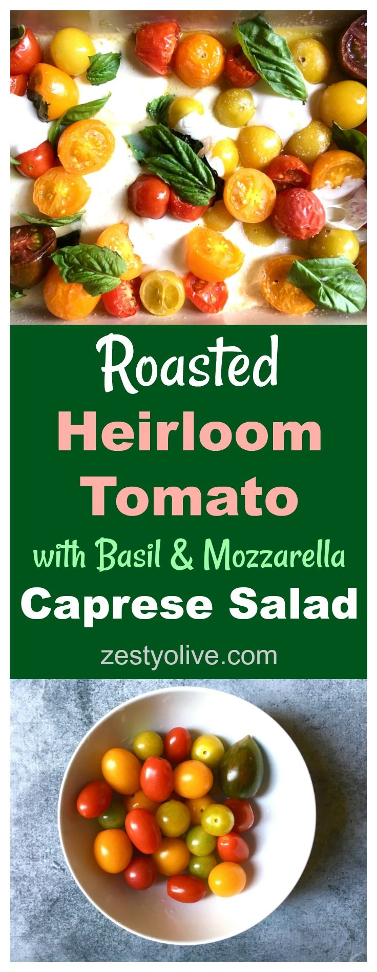 Roasted Heirloom Tomatoes with Basil & Mozzarella Caprese Salad - easy, delicious salad ready in less than 20 minutes.