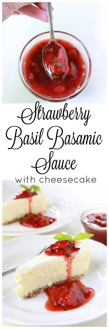 Strawberry Basil Balsamic Sauce with Cheesecake www.cookingwithruthie.com will leave you speechless and begging for more!