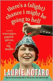 There's A (Slight) Chance I Might Be Going to Hell written by Laurie Notaro