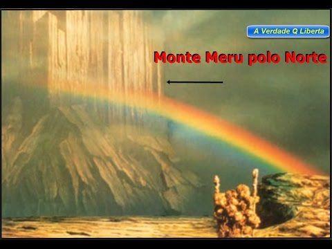 Terra plana...Monte Meru a montanha magnética no centro da terra,o polo ...