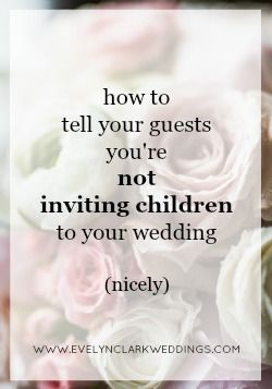 How To Say No Children At Your Wedding