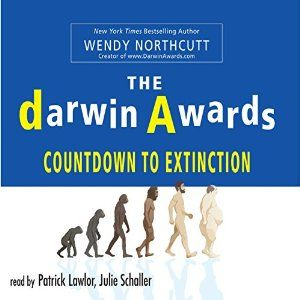 The Darwin Awards: Countdown To Extinction by Wendy Northcutt