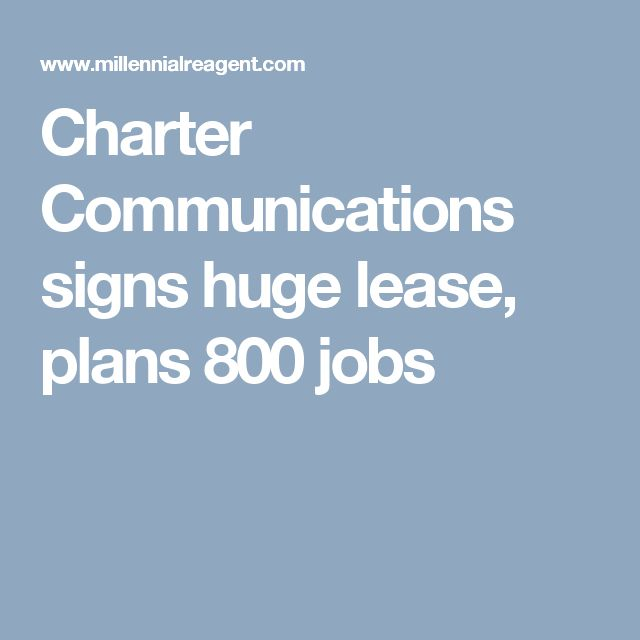 Charter Communications signs huge lease, plans 800 jobs