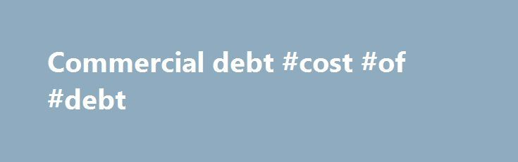 Commercial debt #cost #of #debt http://debt.remmont.com/commercial-debt-cost-of-debt/  #commercial debt # SINGAPORE, Sept 19- The dollar edged lower on Monday, paring some of the gains made in the wake of strong U.S. inflation data that bolstered bets the Federal Reserve will raise interest rates this year. U.S. short-term interest rate futures are now implying a 55 percent chance of the Fed raising interest…