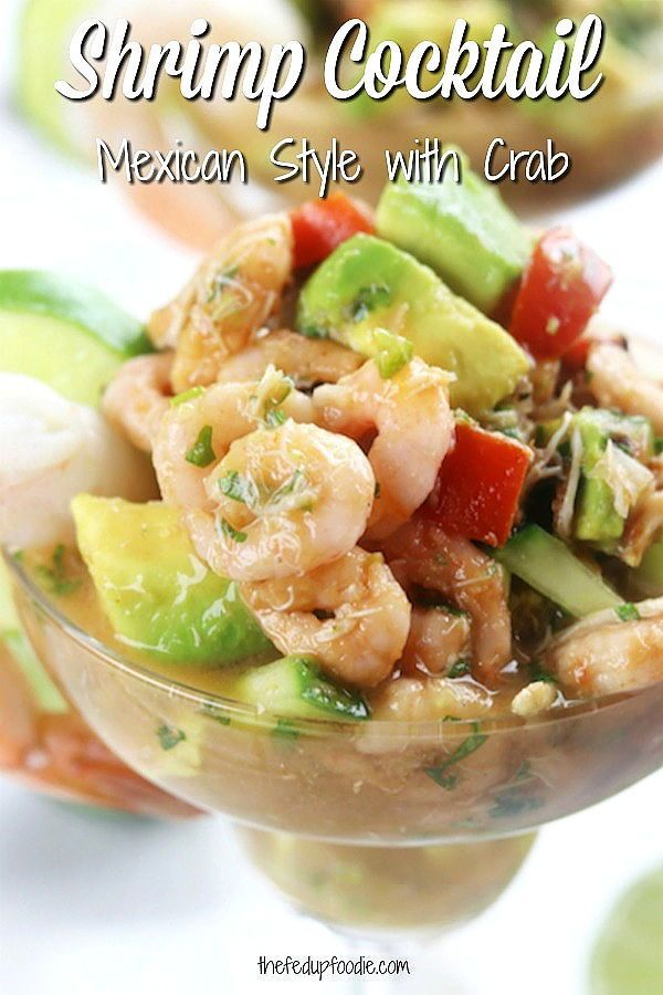 How To Make Mexican Shrimp Crab Cocktail The Fed Up Foodie In 2020 Seafood Recipes Appetizer Recipes Summer Grilling Recipes