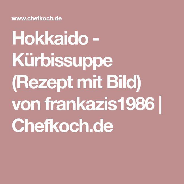 Kürbissuppe rezept chefkoch  Die besten 25+ Chefkoch kürbissuppe Ideen auf Pinterest ...