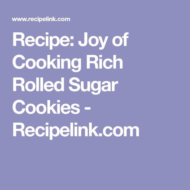 Recipe: Joy of Cooking Rich Rolled Sugar Cookies - Recipelink.com