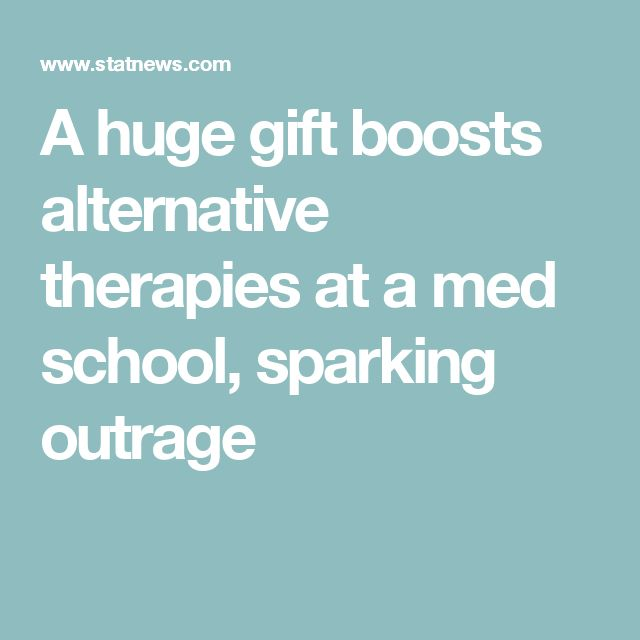 A huge gift boosts alternative therapies at a med school, sparking outrage