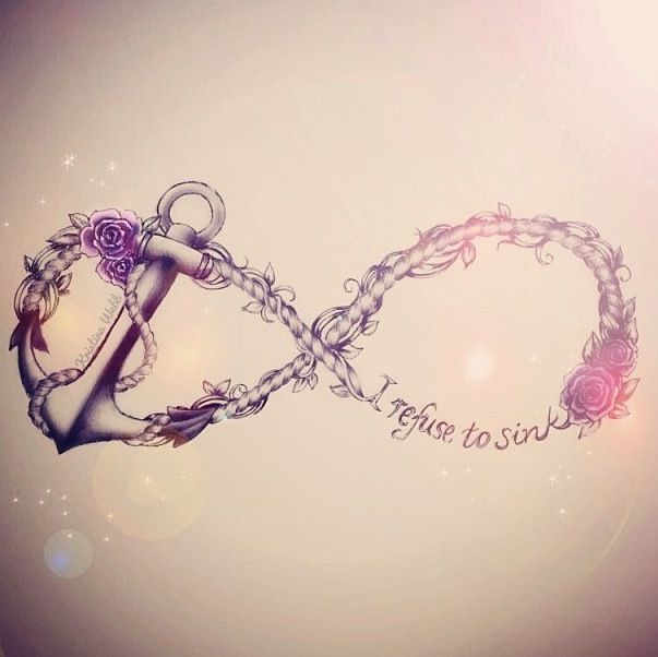 I refuse to sink infinity tattoo...no matter how rough the sea I refuse to sink... definitely #4