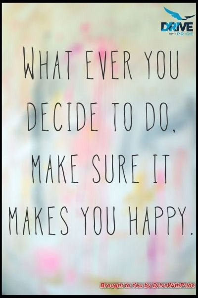 Whatever you decide to do make sure it makes you happy
