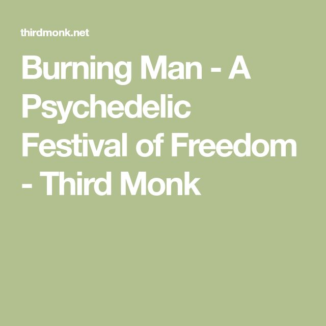 Burning Man - A Psychedelic Festival of Freedom - Third Monk