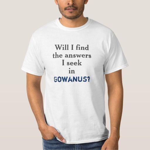 Will I find the answers I seek in Gowanus?
