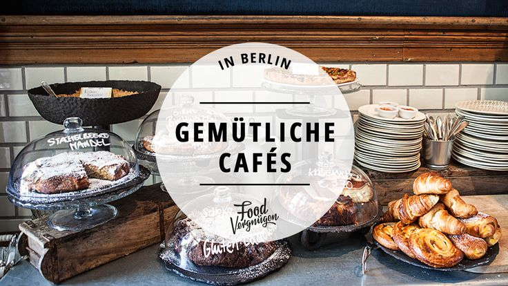 An kalten Nachmittagen verbringen wir unsere Zeit am liebsten in gemütlichen Cafés. In diesen 11 bekommt ihr leckere hausgemachte Kuchen, Kaffee & Tee.