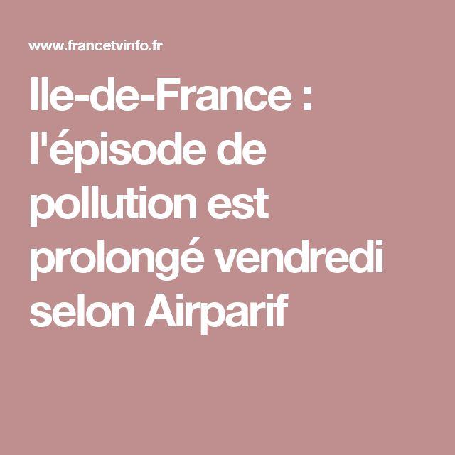 Ile-de-France : l'épisode de pollution est prolongé vendredi selon Airparif