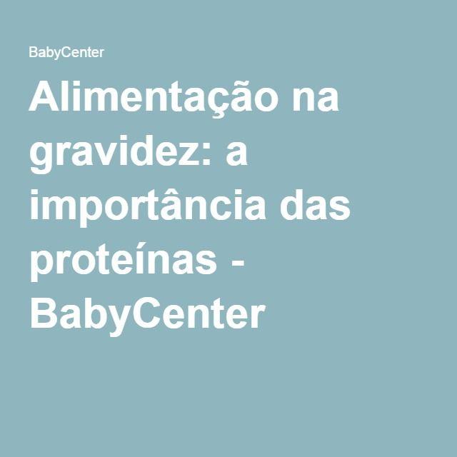 Alimentação na gravidez: a importância das proteínas - BabyCenter